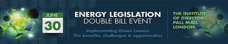 Energy Legislation Double Bill Event – 30th June 2016 – Green Lease to Gold Standard